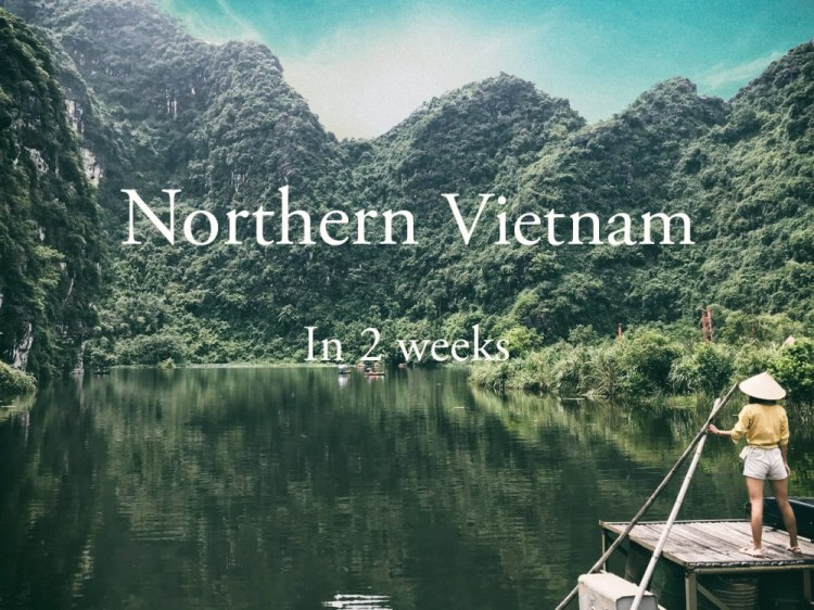 Northern Vietnam in 2 weeks by Outlanderly.com Recommended by leightonliterature.com